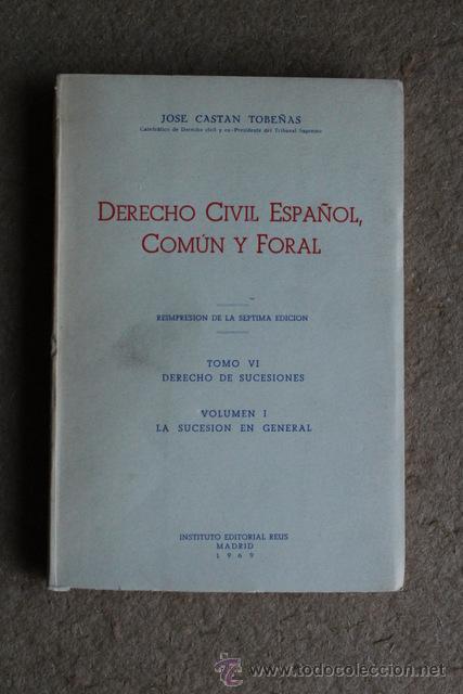 DERECHO CIVIL ESPAÑOL, COMÚN Y FORAL. TOMO VI. DERECHO DE SUCESIONES. VOLUMEN I. (Libros de Segunda Mano - Ciencias, Manuales y Oficios - Derecho, Economía y Comercio)