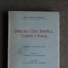 Libros de segunda mano: DERECHO CIVIL ESPAÑOL, COMÚN Y FORAL. TOMO VI. DERECHO DE SUCESIONES. VOLUMEN I.. Lote 53770342