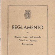 Libros de segunda mano: REGLAMENTO DE RÉGIMEN INTERIOR DEL COLEGIO OFICIAL DE AGENTES COMERCIALES. (MADRID, 1943). Lote 53838486