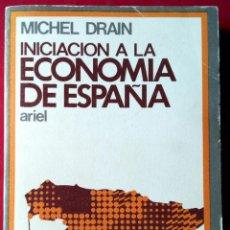 Libros de segunda mano: MICHEL DRAIN . INICIACIÓN A LA ECONOMÍA DE ESPAÑA. Lote 54053349