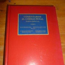 Libros de segunda mano: COMENTARIOS AL CODIGO PENAL. PARTE ESPECIAL. 2 TOMOS.CORDOBA RODA Y Gª ARAN.M. PONS. 2800 PP. Lote 54422540