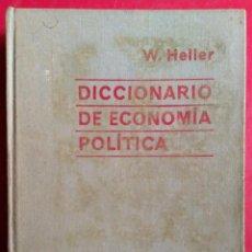 Libros de segunda mano: WOLFGANG HELLER . DICCIONARIO DE ECONOMÍA POLÍTICA. Lote 54436976