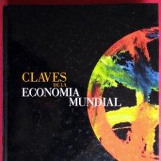 Libros de segunda mano: CLAVES DE LA ECONOMÍA MUNDIAL. Lote 54454189