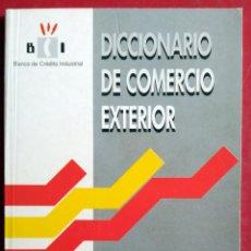 Libros de segunda mano: DICCIONARIO DE COMERCIO EXTERIOR. Lote 54466578