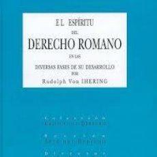 Livres d'occasion: EL ESPIRITU DEL DERECHO ROMANO EN LAS DISTINTAS FASES DE SU DESARROLLO RUDOLF VON HERING 2011. Lote 54471311