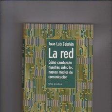 Libros de segunda mano: JUAN LUIS CEBRIÁN - LA RED - CIRCULO LECTORES 1998. Lote 54626417