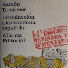 Libros de segunda mano: INTRODUCCIÓN A LA ECONOMÍA ESPAÑOLA. RAMÓN TAMAMES. ALIANZA. Lote 54837678
