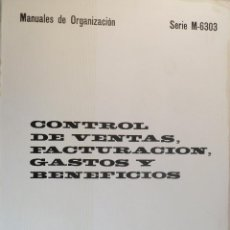 Libros de segunda mano: CONTROL DE VENTAS, FACTURACIÓN, GASTOS Y BENEFICIOS. MANUALES DE ORGANIZACIÓN.. Lote 55028899