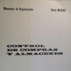 Libros de segunda mano: CONTROL DE COMPRAS Y ALMACENES. MANUALES DE ORGANIZACIÓN.. Lote 55029018