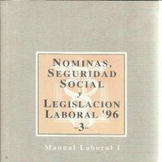 Libros de segunda mano: NÓMINAS, SEGURIDAD SOCIAL Y LEGISLACIÓN LABORAL 96. COOPERS & LYBRAND. MADRID. 1996. Lote 55310158