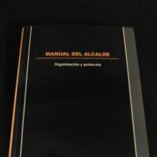 Libros de segunda mano: MANUAL DEL ALCALDE. SECRETARIO INTERVENTOR ADMINISTRACION LOCAL 2005 . Lote 55684076