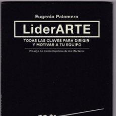Libros de segunda mano: LIDERARTE (CLAVES PARA DIRIGIR Y MOTIVAR A TU EQUIPO) - EUGENIO PALOMERO. Lote 55709935