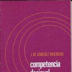Libros de segunda mano: COMPETENCIA DESIGUAL Y MERCADOS DE TRABAJO, J.M. SÁNCHEZ MOLINERO. Lote 55884829