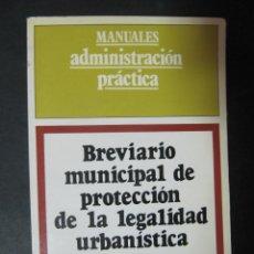 Libros de segunda mano: LIBRO BREVIARIO MUNICIPAL DE PROTECCION DE LA LEGALIDAD URBANISTICA. Lote 55885729
