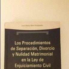 Libros de segunda mano: LOS PROCEDIMIENTOS DE SEPARACIÓN, DIVORCIO Y NULIDAD MATRIMONIAL EN LA LEY DE ENJUICIAMIENTO CIVIL. Lote 55998905