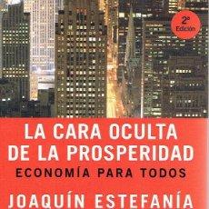 Libros de segunda mano: LA CARA OCULTA DE LA PROSPERIDAD. - JOAQUÍN ESTEFANÍA.. Lote 56360130