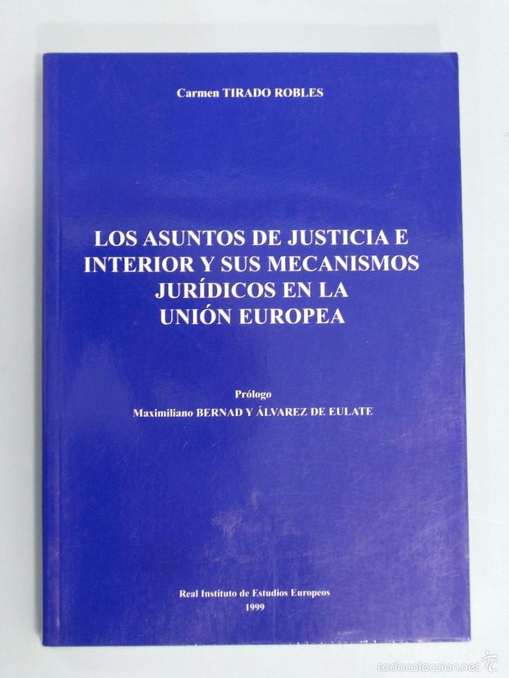 Carmen Tirado Los Asuntos De Justicia E Inter Comprar Libros De Derecho Economía Y Comercio En Todocoleccion 56498543