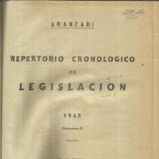 Libros de segunda mano: REPERTORIO CRONOLÓGICO DE LEGISLACIÓN. EDITORIAL ARANZADI. PAMPLONA. 1945. VOLUMEN I. Lote 56611276