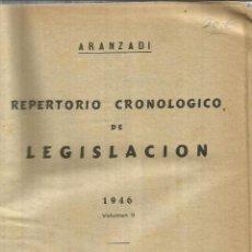 Libros de segunda mano: REPERTORIO CRONOLÓGICO DE LEGISLACIÓN. EDITORIAL ARANZADI. PAMPLONA. 1946 . VOLUMEN II. Lote 56611295