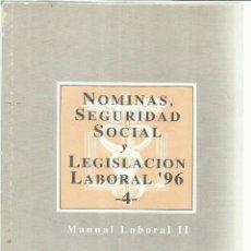 Libros de segunda mano: NÓMINAS, SEGURIDAD SOCIAL Y LEGISLACIÓN LABORAL. EXPANSIÓN. MADRID. 1996. Lote 56628964
