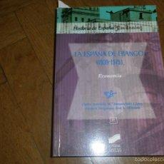 Libros de segunda mano: LA ESPAÑA DE FRANCO (1939-1975) ECONOMÍA HISTORIA DE ESPAÑA 3ER MILENIO. EDITORIAL SINTESIS 32.. Lote 56658853