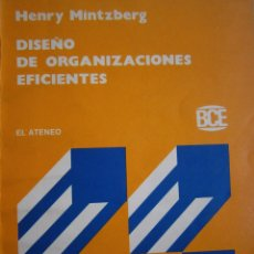 Libros de segunda mano: DISEÑO DE ORGANIZACIONES EFICIENTES HENRY MINTZBERG EL ATENEO 1991. Lote 56659176