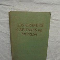 Libros de segunda mano: LOS GRANDES CAPITANES DE EMPRESA . Lote 56669274