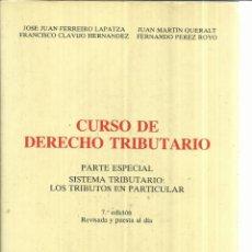 Libros de segunda mano: CURSO DE DERECHO TRIBUTARIO. JOSÉ J. FERREIRO LAPATZA. MARCIAL PONS. MADRID. 1991. Lote 56732533