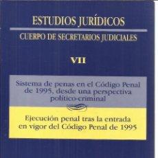 Libros de segunda mano: CUERPO DE SECRETARIOS JUDICIALES. SISTEMA DE PENAS EN EL CÓDIGO PENAL. MINISTERIO DE JUSTICIA.1998. Lote 134853243