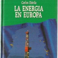 Libros de segunda mano: LA ENERGÍA EN EUROPA. CARLOS DÁVILA. EDICIONES SALVAT. MADRID. 1987. Lote 56734218