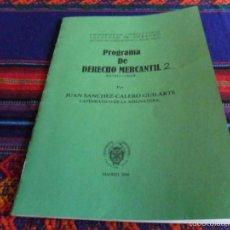 Libros de segunda mano: PROGRAMA DERECHO MERCANTIL POR JUAN SÁNCHEZ-CALERO. UNIVERSIDAD COMPLUTENSE 2006. 25 PGNS.. Lote 56740943
