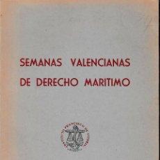 Libros de segunda mano: SEMANAS VALENCIANAS DE DERECHO MARÍTIMO (C.S.I.C. 1963) SIN USAR.. Lote 56900906