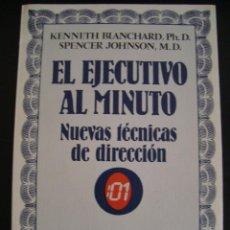 Libros de segunda mano: EL EJECUTIVO AL MINUTO.NUEVAS TECNICAS DE DIRECCION.ECONOMIA Y EMPRESAS.KENNETH BLANCHARD Y SPENCER.. Lote 57011443