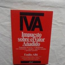 Libros de segunda mano: IVA IMPUESTO SOBRE EL VALOR AÑADIDO POR EMILIO ALVI. Lote 57192601