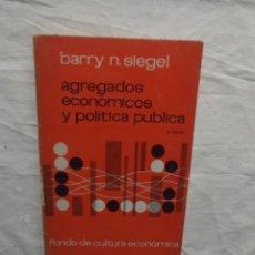 Libros de segunda mano: AGREGADOS ECONOMICOS Y POLITICA PUBLICA POR BARRY N. SIEGEL . Lote 57194157