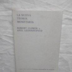 Libros de segunda mano: LA NUEVA TEORIA MONETARIA POR ROBERT CLOWER Y AXEL LEDONHUFVUD . Lote 57194460