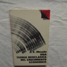 Libros de segunda mano: UNA TEORIA NEOCLASICA DEL CRECIMIENTO ECONOMICO POR J.E. MEADE . Lote 57194520
