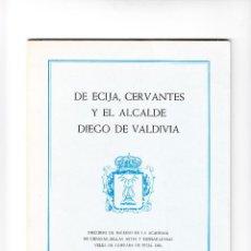 Libros de segunda mano: JOSÉ SANTOS TORRES DE ÉCIJA, CERVANTES Y EL ALCALDE DIEGO DE VALDIVIA SEVILLA 1988. Lote 57368975
