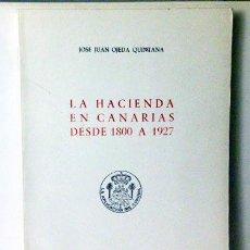 Libros de segunda mano: OJEDA: LA HACIENDA EN CANARIAS DESDE 1800 A 1927. (PUERTOS FRANCOS; PRIVILEGIOS ADUANEROS; ECONOMÍA. Lote 57488933