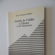 Libros de segunda mano: GESTIÓN DE CRÉDITO A CLIENTES (CREDIT MANAGEMENT) - ELISEO SANTANDREU MARTÍNEZ 1989. Lote 57611842