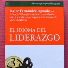 Libros de segunda mano: EL IDIOMA DEL LIDERAZGO - JAVIER FERNANDEZ AGUADO - LID EDITORIAL EMPRESARIAL - 2012. Lote 57665275