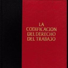Libros de segunda mano: LA CODIFICACIÓN DEL DERECHO DEL TRABAJO (M. ALONSO GARCÍA 1957) SIN USAR. Lote 57730050