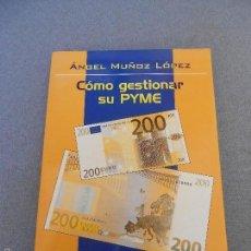 Libros de segunda mano: COMO GESTIONAR SU PYME. Lote 57754551