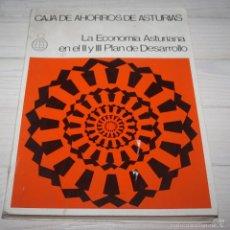 Libros de segunda mano: LA ECONOMÍA ASTURIANA EN EL II Y III PLAN DE DESARROLLO-CAJA DE AHORROS DE ASTURIAS. Lote 57857302