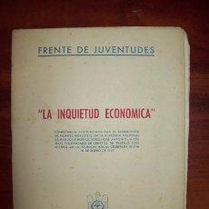 Libros de segunda mano: LA INQUIETUD ECONÓMICA / CONFERENCIA PRONUNCIADA POR EL ECONOMISTA SR. FUENTES IRUROZQUI. Lote 58006387