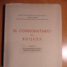 Libros de segunda mano: EL CONSIGNATARIO DE BUQUES. ALFONSO NIETO TAMARGO. EDITADO POR LA OFICINA CENTRAL MARITIMA. 1960. TA. Lote 58010559