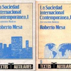 Libros de segunda mano: LA SOCIEDAD INTERNACIONAL CONTEMPORÁNEA, TOMOS I Y II. DOCUMENTOS BÁSICOS - ROBERTO MESA. Lote 55255877