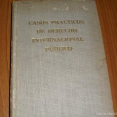 Libros de segunda mano: CASOS PRACTICOS DEL DERECHO INTERNACIONAL PUBLICO - 1962. Lote 58236992