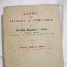 Libros de segunda mano: MANUAL DE ALCALDES Y CONCEJALES 1950 POR ALBERTO GALLEGO Y BURIN . Lote 58266278