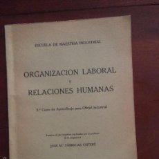 Libros de segunda mano: VALLS 1960 - ESCUELA DE MAESTRIA INDUSTRIAL - ORGANIZACION LABORAL Y RELACIONES HU- JOSE M. FABREGAS. Lote 58301897